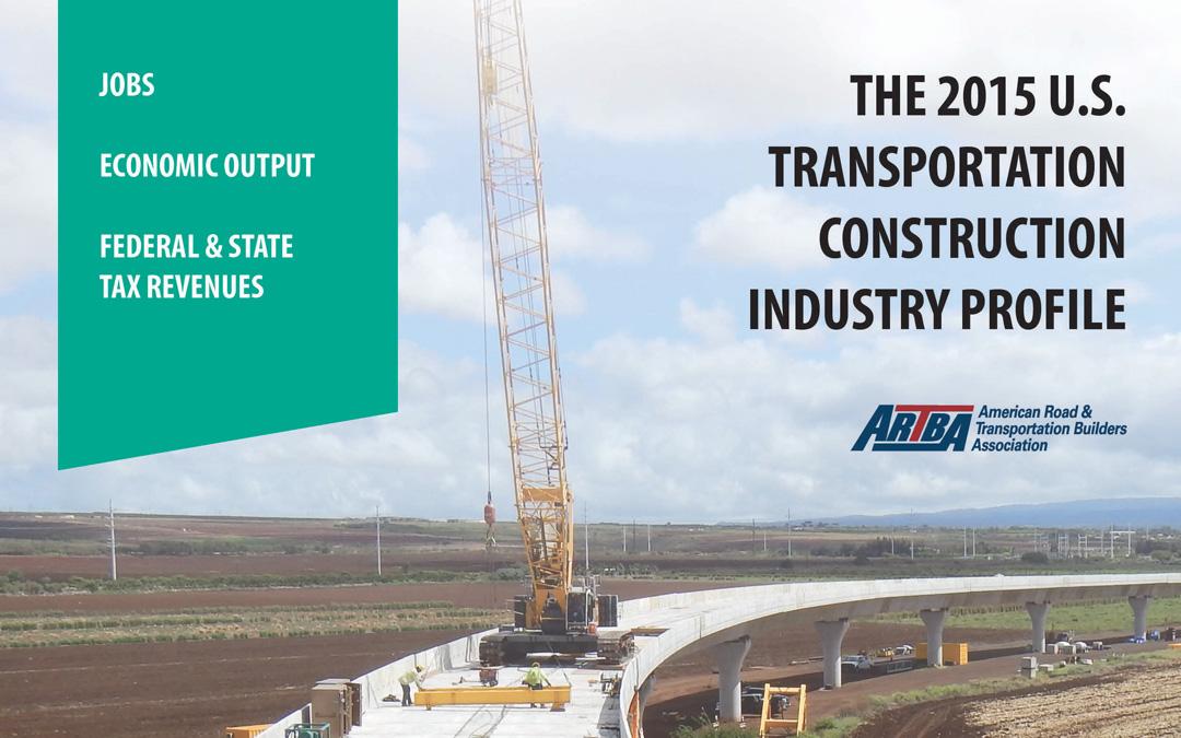 ARTBA Study Quantifies Transportation Construction Impact on U.S. Economy