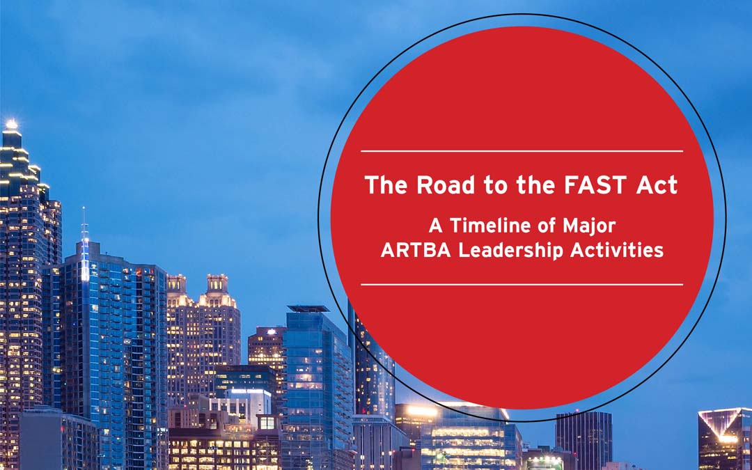 From MAP-21 to the FAST Act: A Timeline of ARTBA Leadership