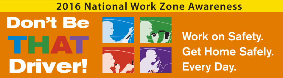 National Work Zone Awareness Week Around the Corner