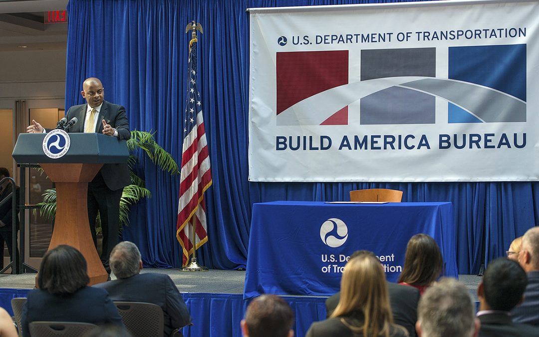 "U.S. DOT Opens ""Build America Bureau"" for Infrastructure Development"