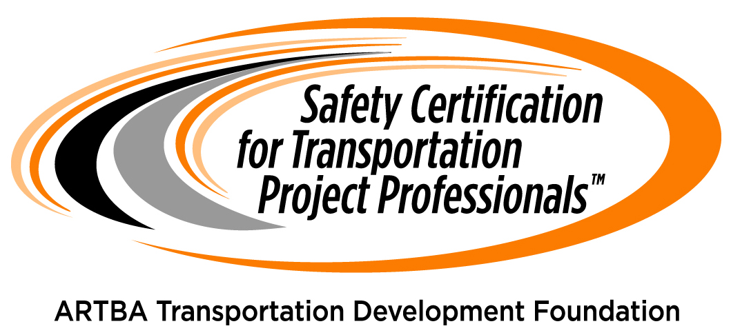 "55 Industry Professionals Earn Inaugural ""Safety Certification for Transportation Project Professionals™"" Designation"