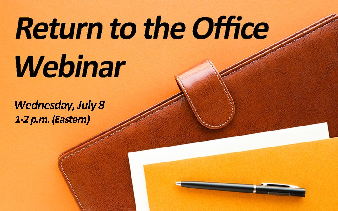 """Return to the Office"" Webinar Coming July 8"